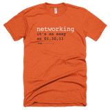 Networking Is Easy - Shirt