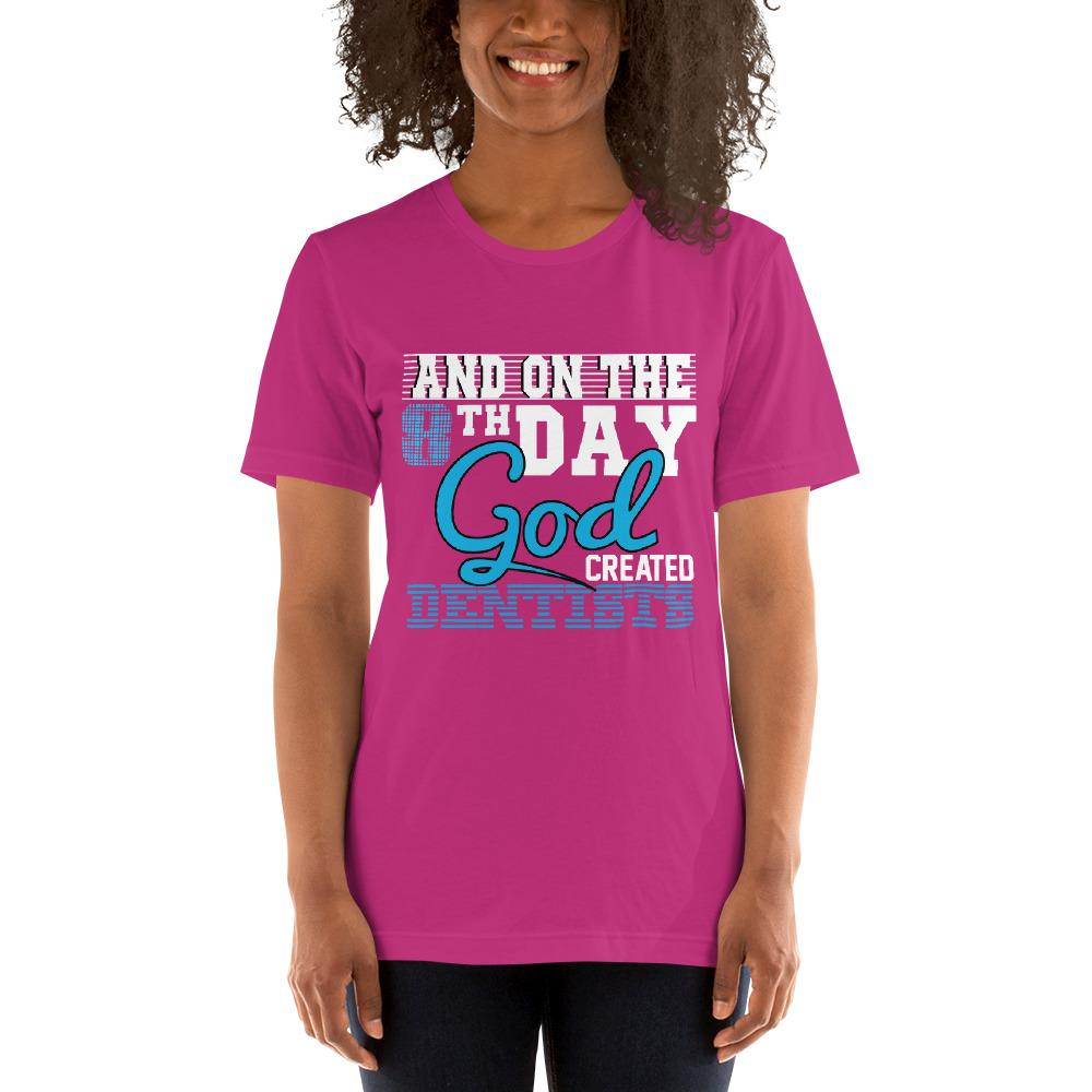 And on the 8th day God created dentists women's T-Shirt Chiro's Berry S