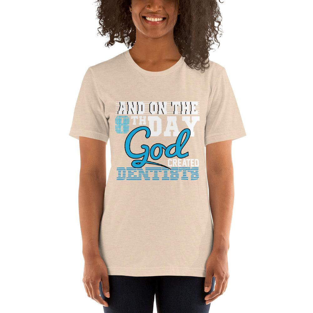 And on the 8th day God created dentists women's T-Shirt Chiro's Heather Dust S
