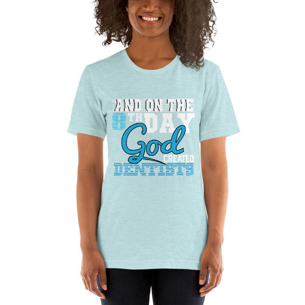 And on the 8th day God created dentists women's T-Shirt Chiro's Heather Prism Ice Blue XS