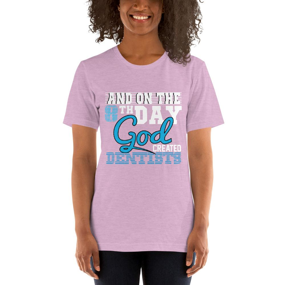 And on the 8th day God created dentists women's T-Shirt Chiro's Heather Prism Lilac XS