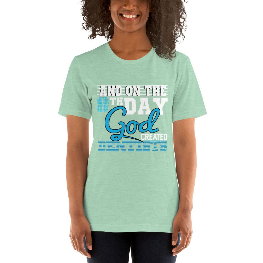 And on the 8th day God created dentists women's T-Shirt Chiro's Heather Prism Mint XS