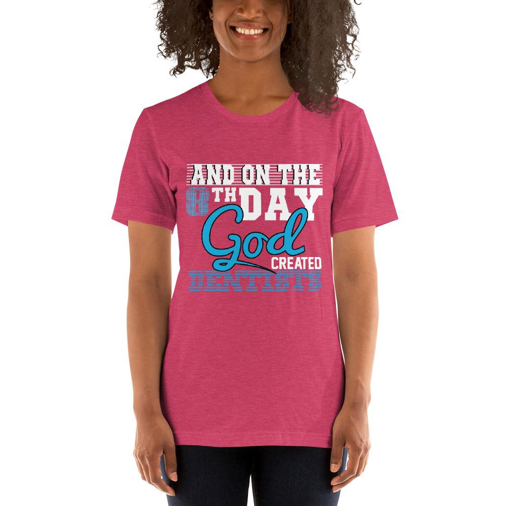 And on the 8th day God created dentists women's T-Shirt Chiro's Heather Raspberry S