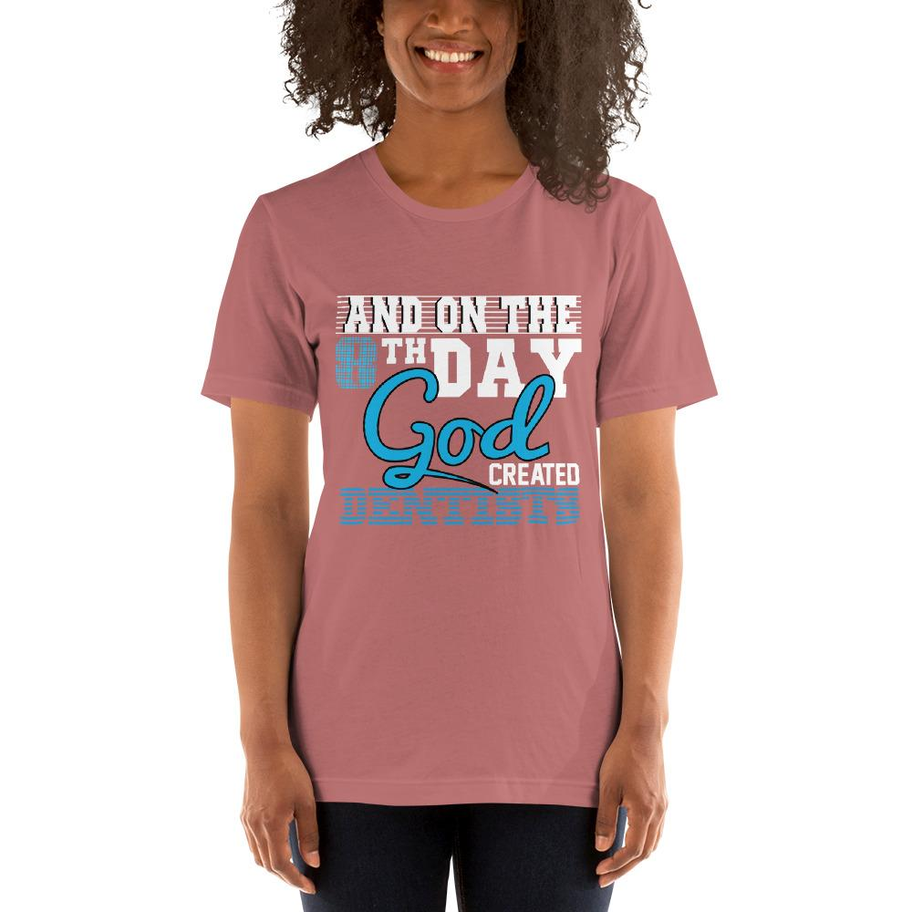 And on the 8th day God created dentists women's T-Shirt Chiro's Mauve S