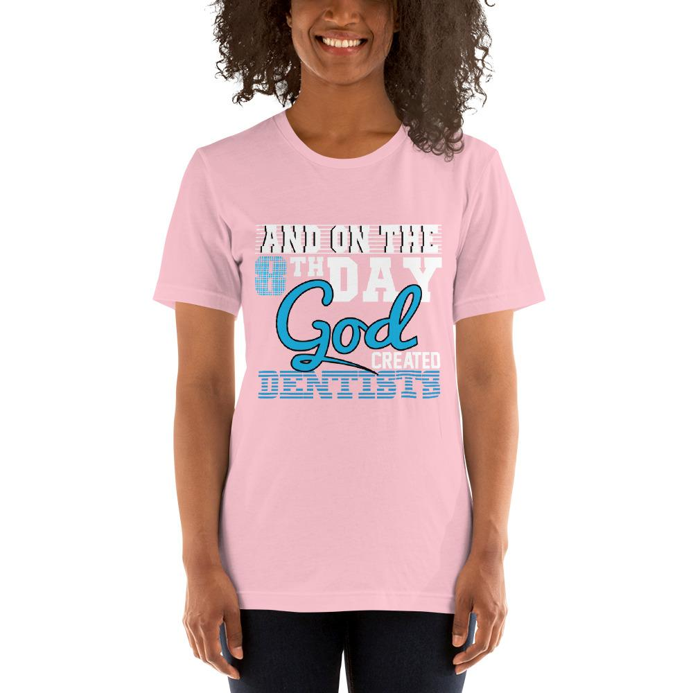 And on the 8th day God created dentists women's T-Shirt Chiro's Pink S