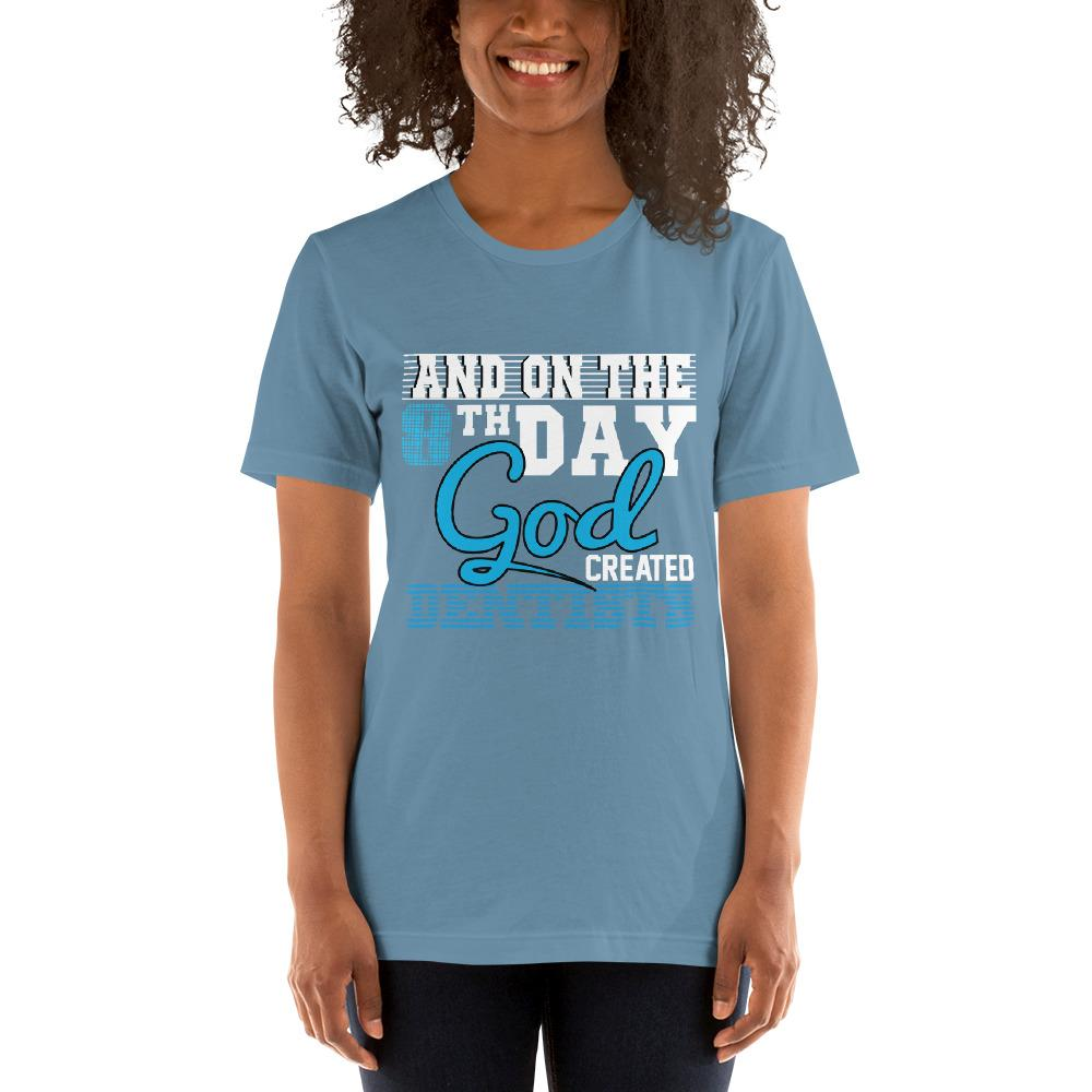 And on the 8th day God created dentists women's T-Shirt Chiro's Steel Blue S