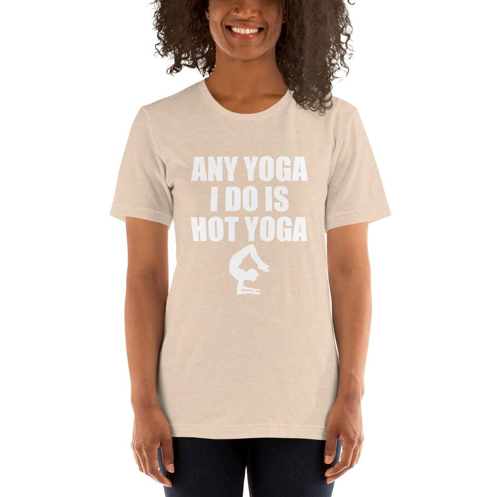 Any Yoga I do is Hot Yoga Women's T-Shirt Chiro's Heather Dust S