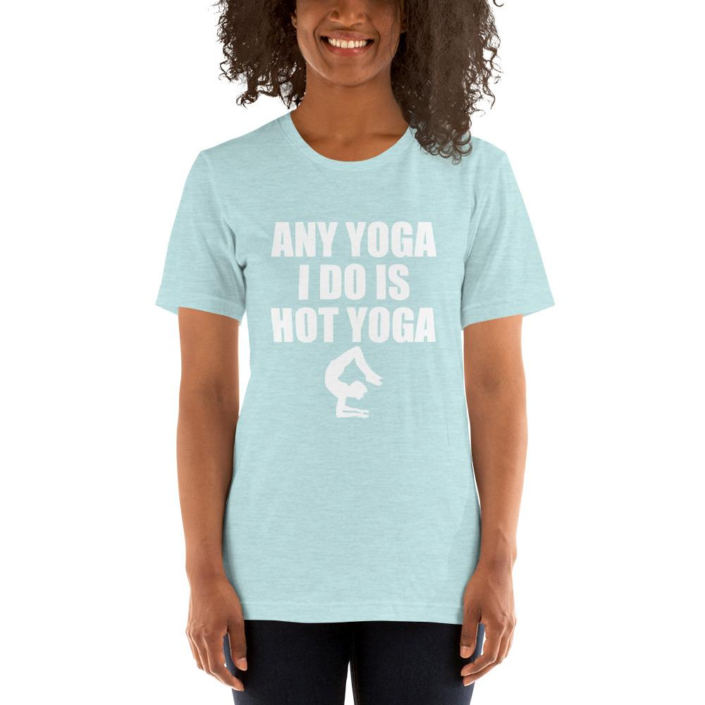 Any Yoga I do is Hot Yoga Women's T-Shirt Chiro's Heather Prism Ice Blue XS
