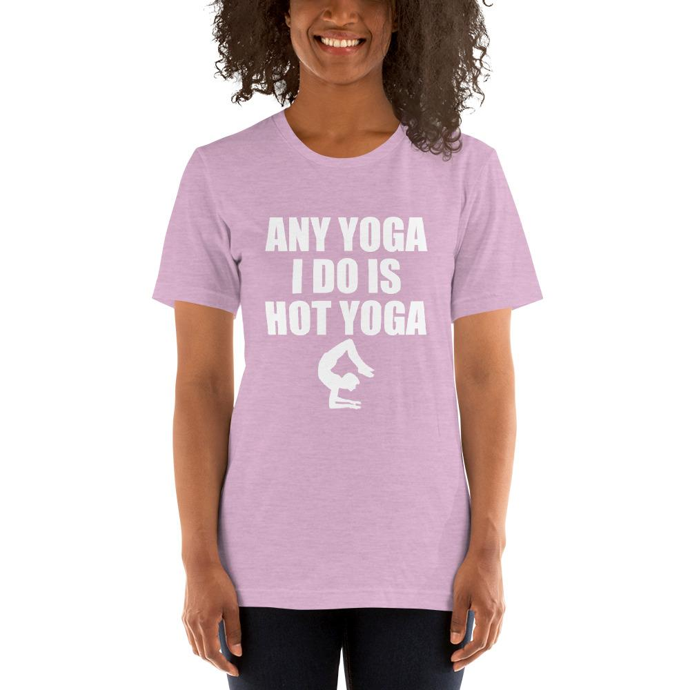 Any Yoga I do is Hot Yoga Women's T-Shirt Chiro's Heather Prism Lilac XS
