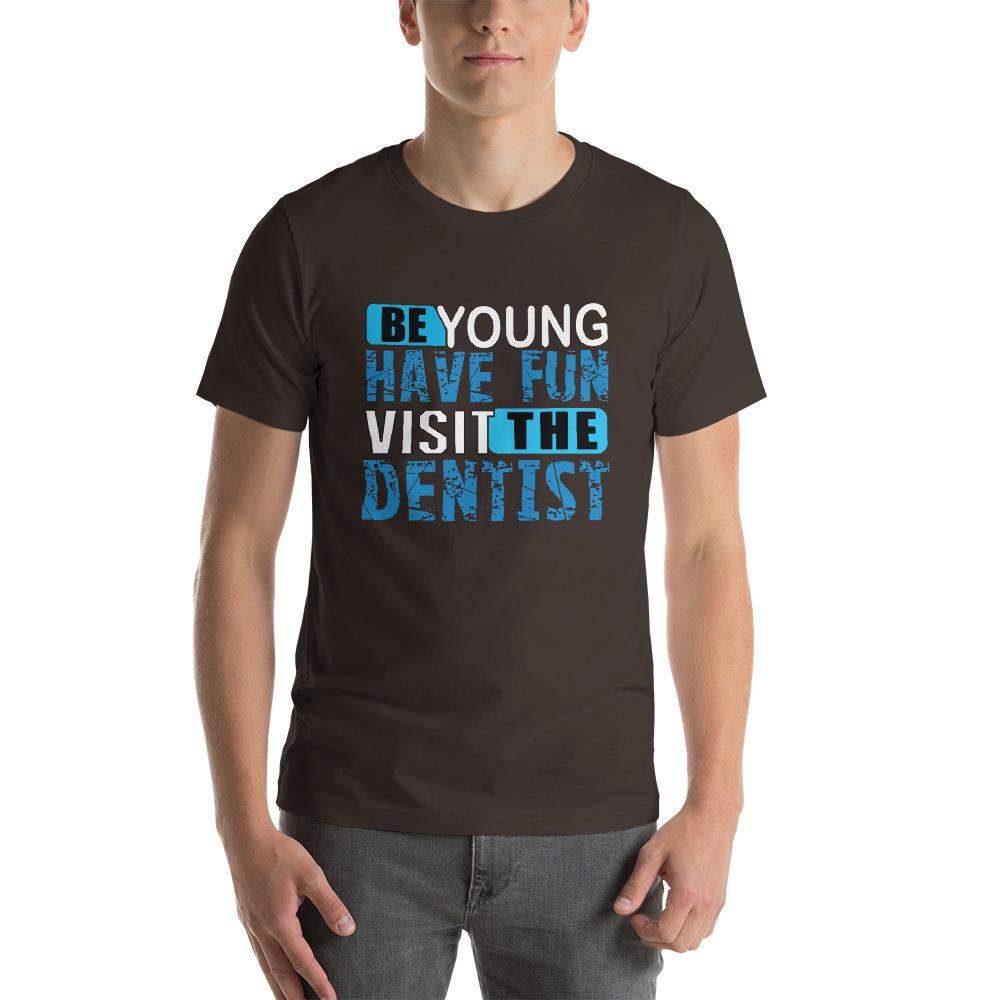 Be Young, have fun , visit the dentist Men's T-Shirt Chiro's Brown S