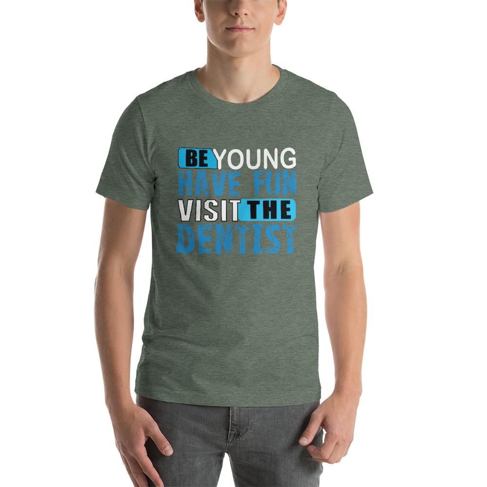 Be Young, have fun , visit the dentist Men's T-Shirt Chiro's Heather Forest S