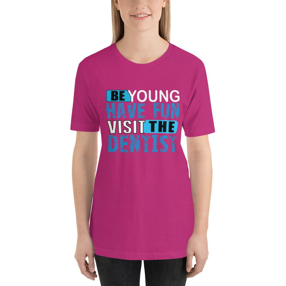 Be young, Have fun, visit the dentist Women's T-Shirt Chiro's Berry S