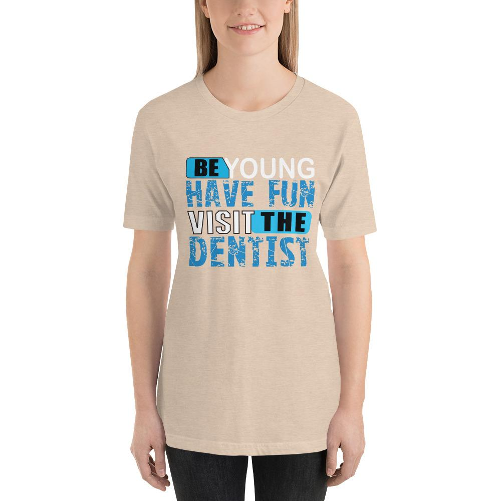 Be young, Have fun, visit the dentist Women's T-Shirt Chiro's Heather Dust S