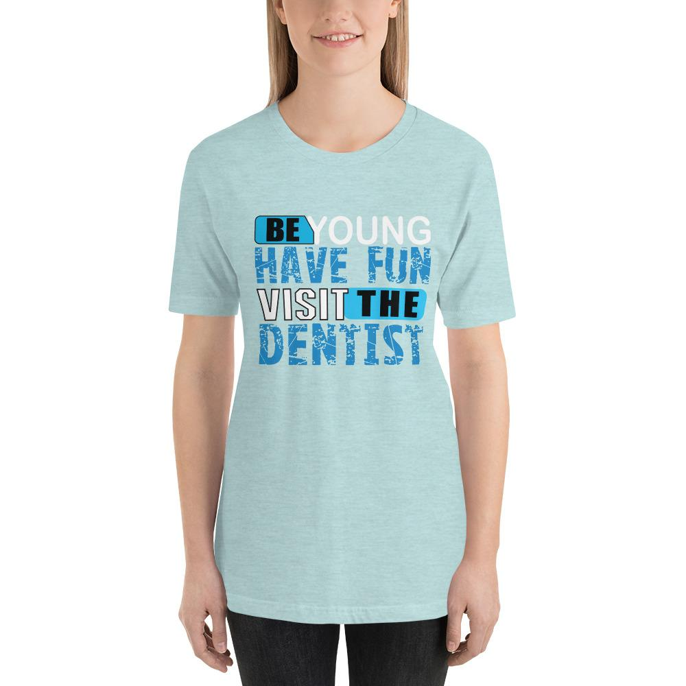 Be young, Have fun, visit the dentist Women's T-Shirt Chiro's Heather Prism Ice Blue XS