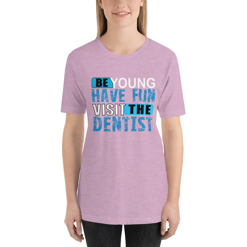 Be young, Have fun, visit the dentist Women's T-Shirt Chiro's Heather Prism Lilac XS