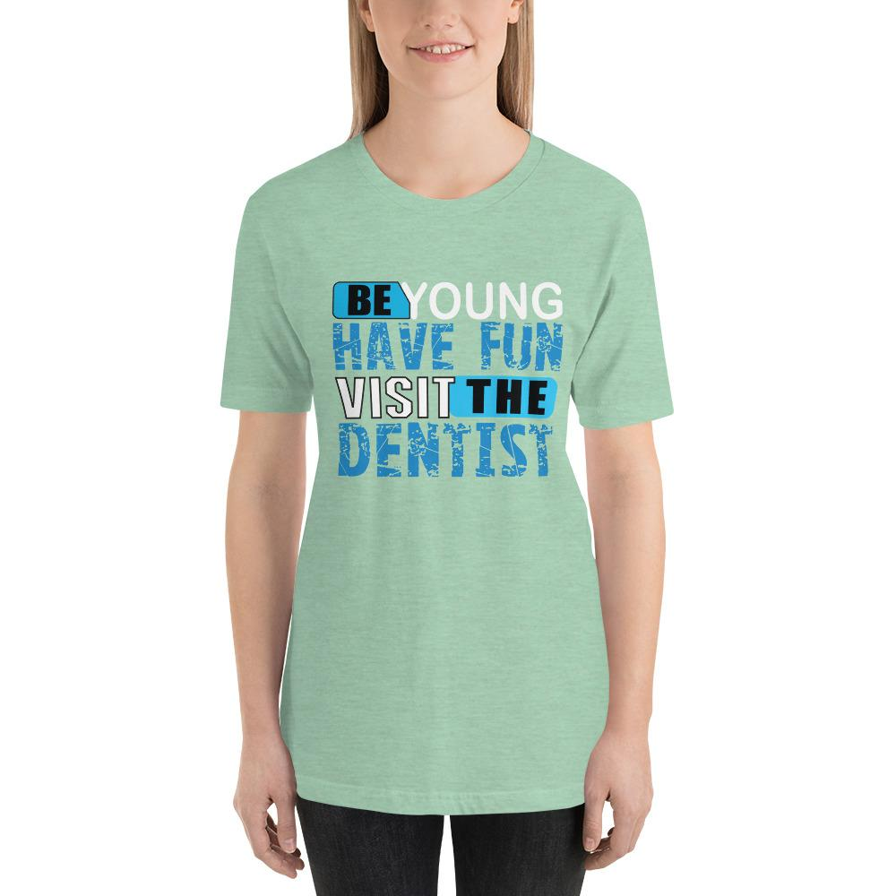 Be young, Have fun, visit the dentist Women's T-Shirt Chiro's Heather Prism Mint XS