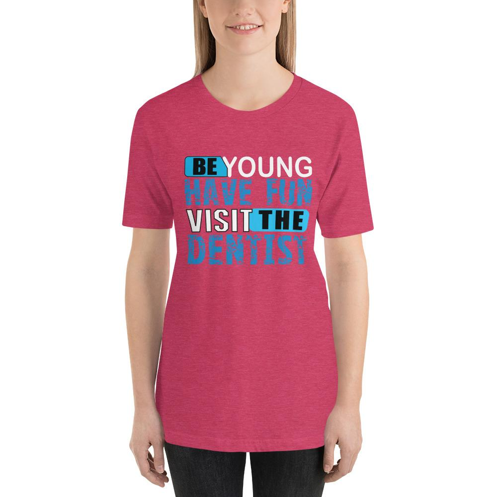 Be young, Have fun, visit the dentist Women's T-Shirt Chiro's Heather Raspberry S