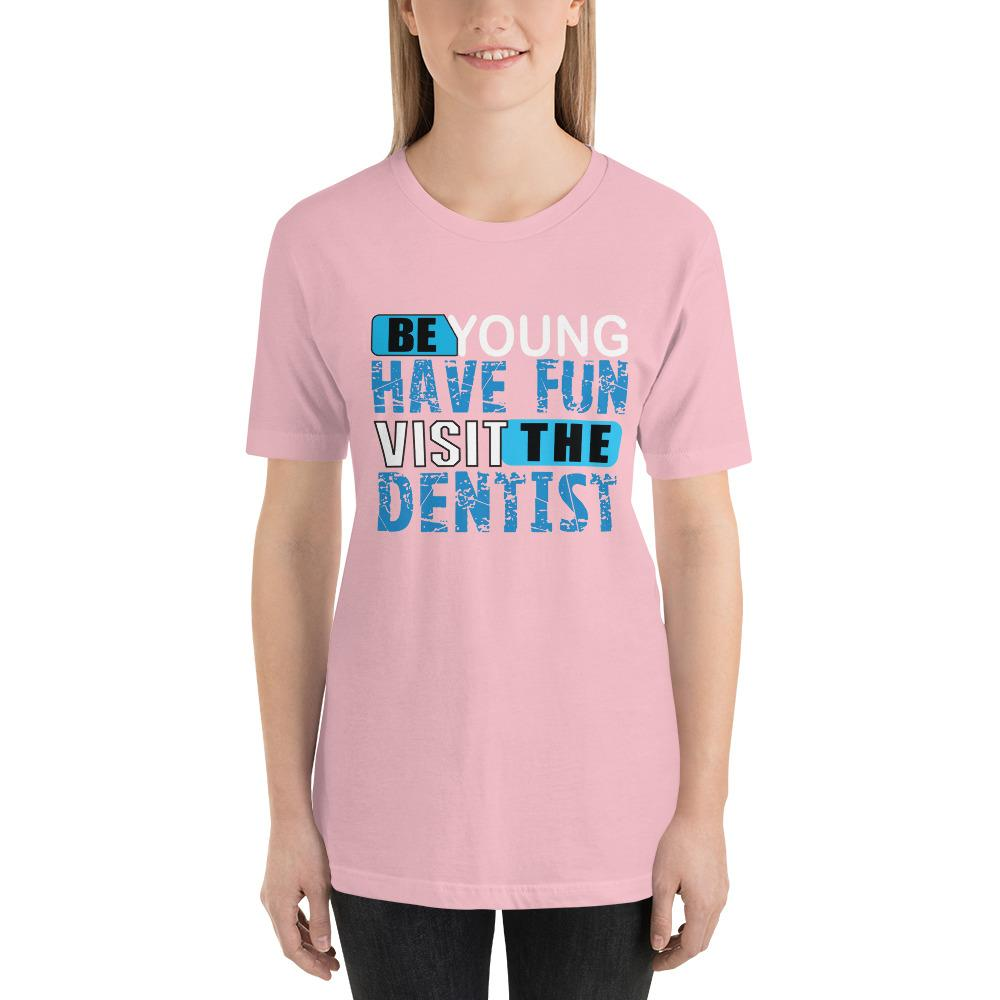 Be young, Have fun, visit the dentist Women's T-Shirt Chiro's Pink S