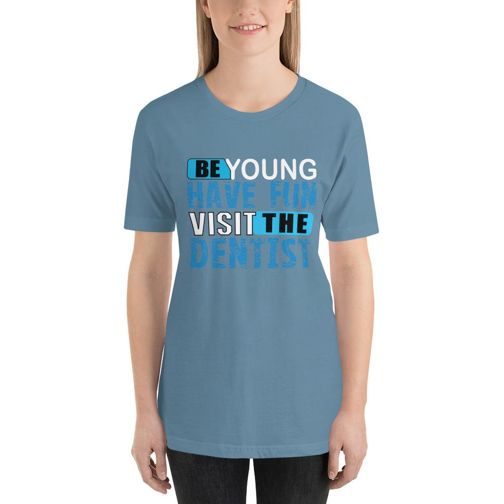 Be young, Have fun, visit the dentist Women's T-Shirt Chiro's Steel Blue S