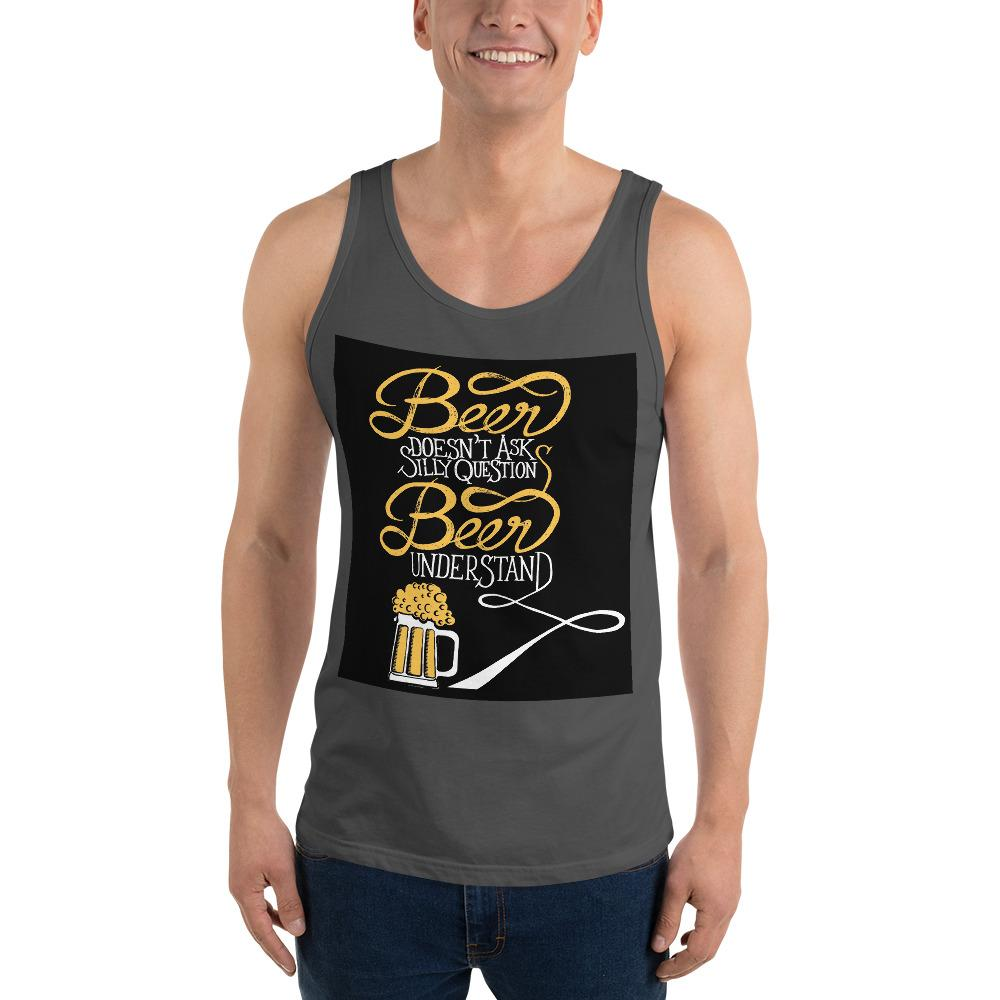 Beer Doesn't Ask Questions Tank Top Chiro's Asphalt XS