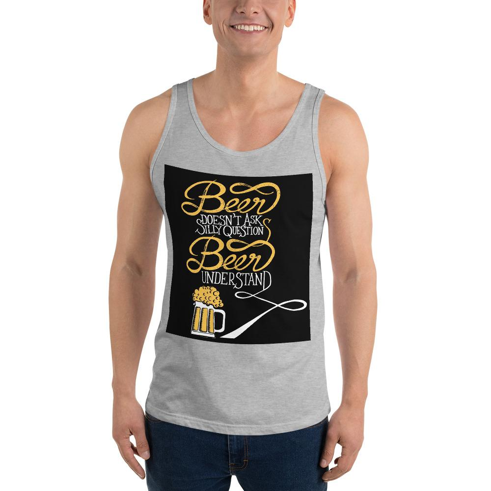Beer Doesn't Ask Questions Tank Top Chiro's Athletic Heather XS