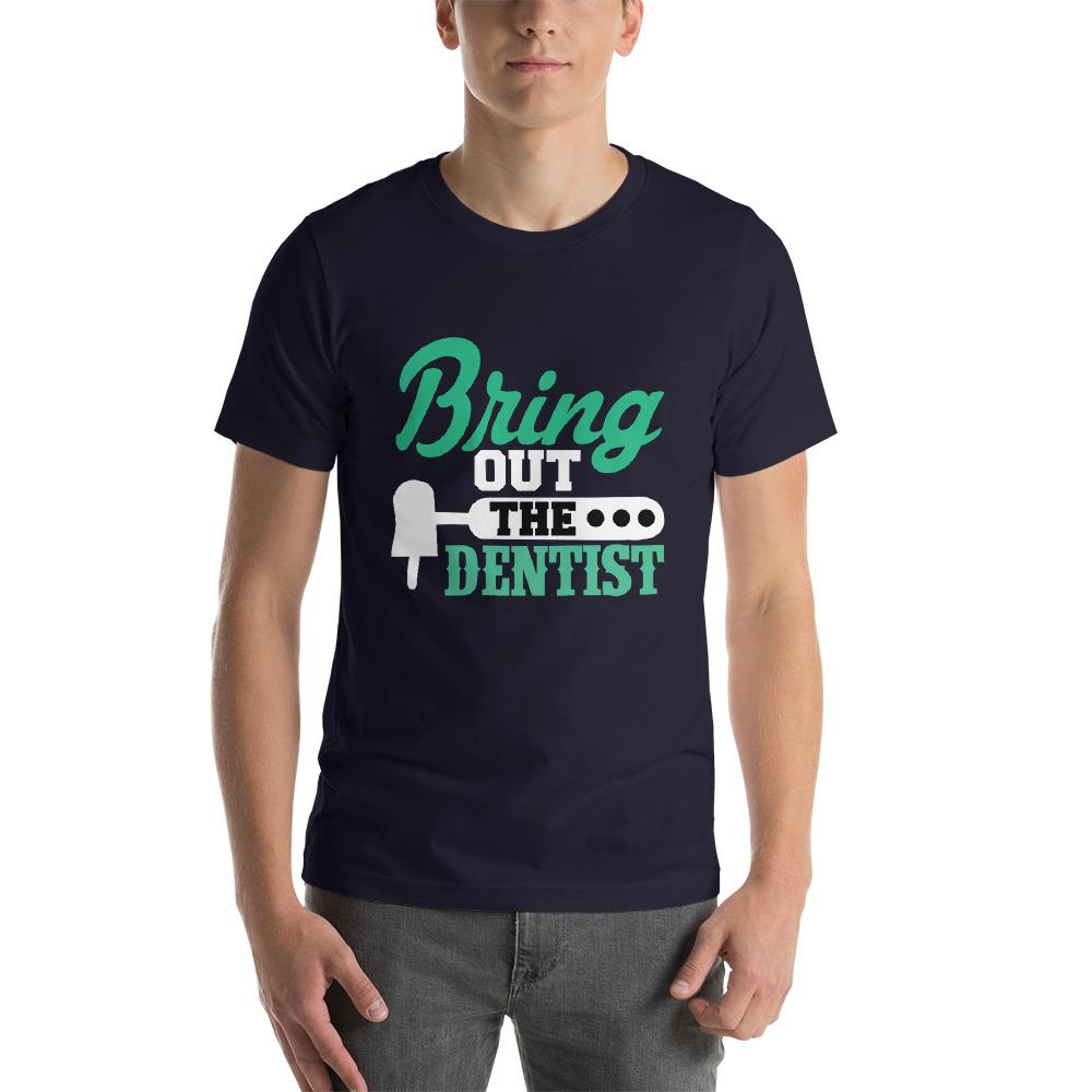 Bring out the dentist T-Shirt Chiro's Navy XS
