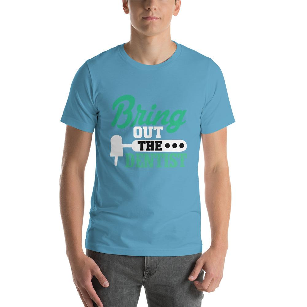 Bring out the dentist T-Shirt Chiro's Ocean Blue S