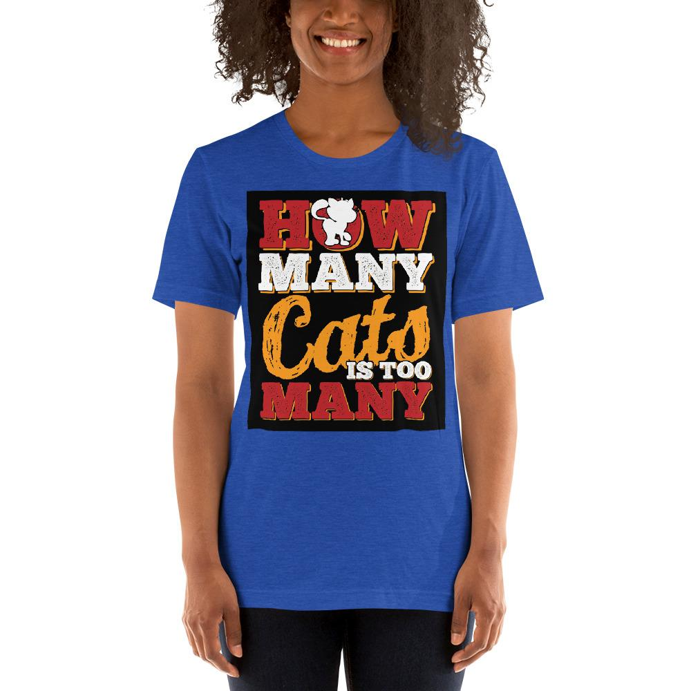 How many Cats is too Many Women's T-Shirt Chiro's Heather True Royal S