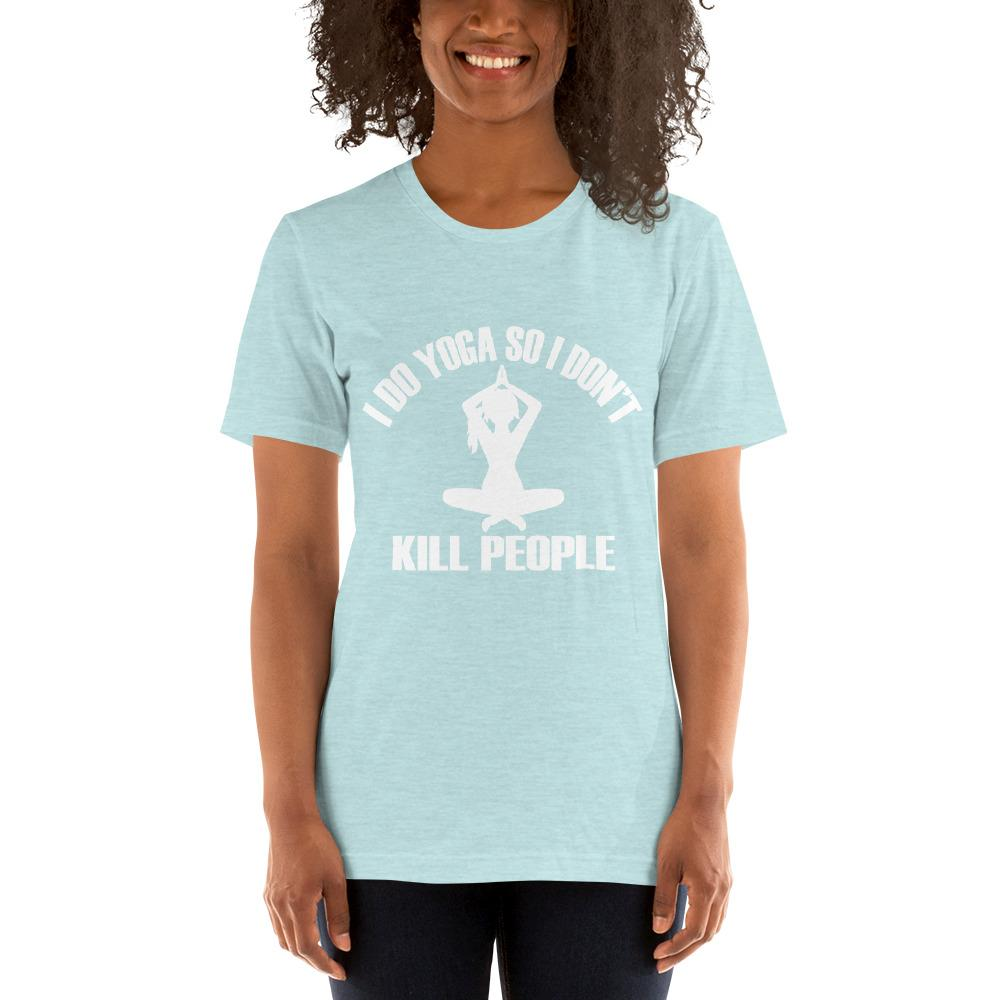 I do Yoga so I don't kill people Women's T-Shirt Chiro's Heather Prism Ice Blue XS