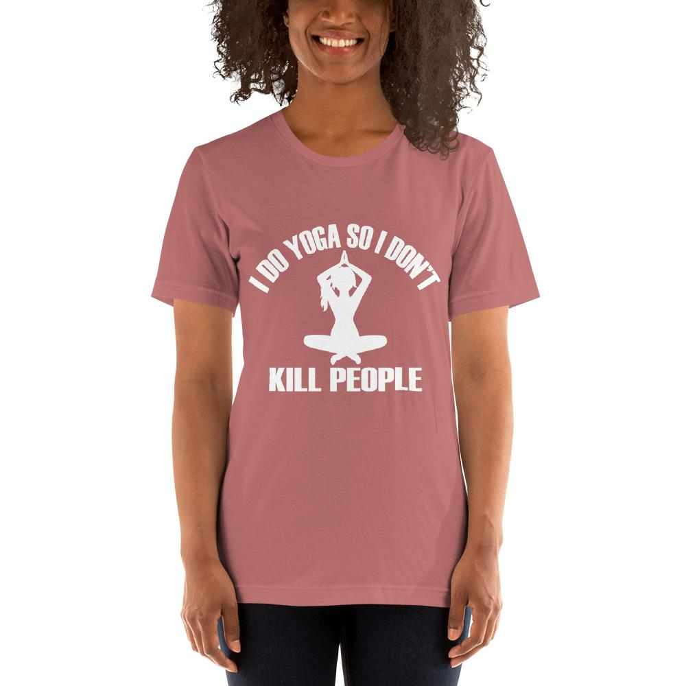 I do Yoga so I don't kill people Women's T-Shirt Chiro's Mauve S