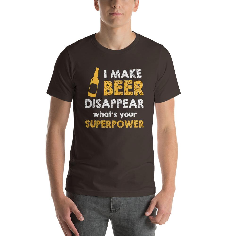 I make beer disappear, what's your superpower T-Shirt Chiro's Brown S