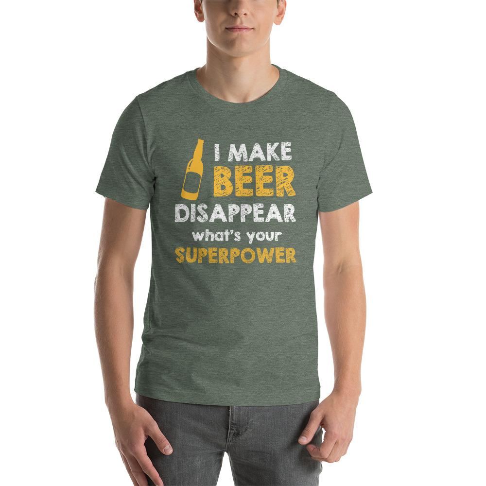 I make beer disappear, what's your superpower T-Shirt Chiro's Heather Forest S