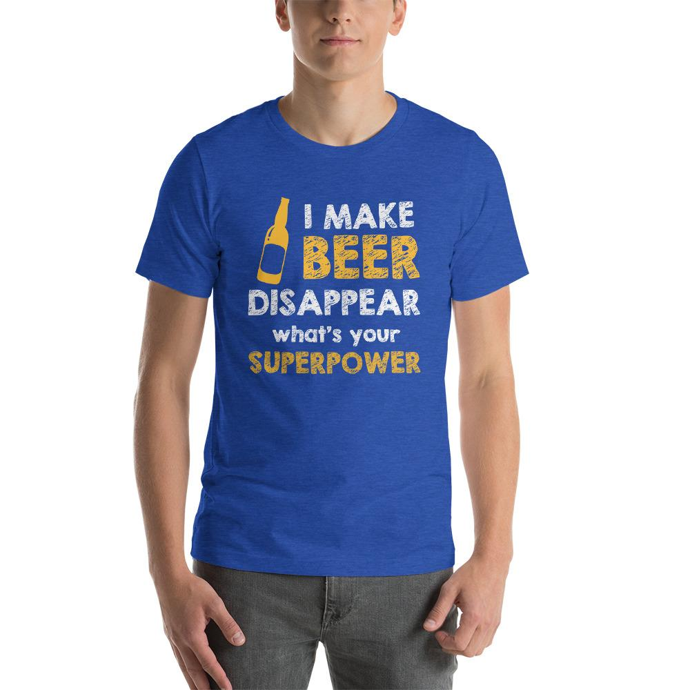 I make beer disappear, what's your superpower T-Shirt Chiro's Heather True Royal S