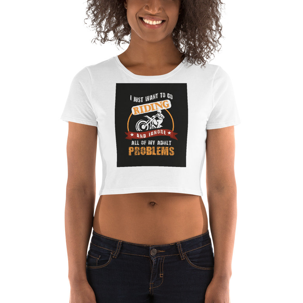 I Just Want To Go Riding Humor  Crop Tee
