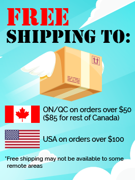Free shipping to ON/QC on orders over $50 ($85 for rest of Canada), USA on orders over $100. *Free shipping may not be available to some remote areas.