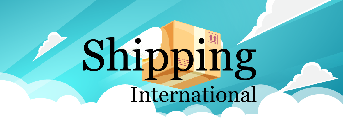 Shipping - International