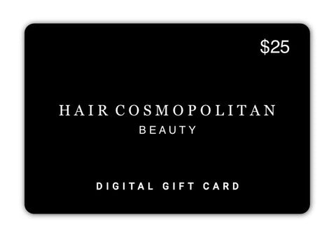 Digital Gift Card-$25, $50, $75 - Hair Cosmopolitan