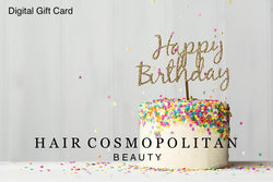 Digital Birthday Gift Card-$25, $50, $75 - Hair Cosmopolitan