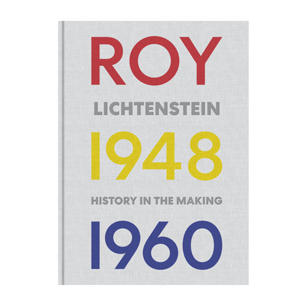 Roy Lichtenstein: History in the Making, 1948-1960