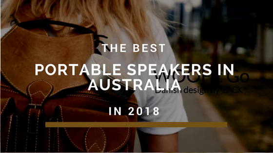 The Best Portable Bluetooth Speakers in Australia in 2018