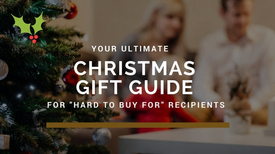 "The 2018 Christmas Gift Guide for ""hard to buy for"" recipients"