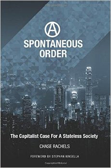 Spontaneous Order: The Capitalist Case for a Stateless Society