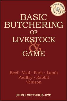 Basic Butchering of Livestock & Game (Rev and Updated)