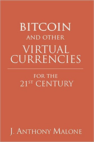 Bitcoin and Other Virtual Currencies for the 21st Century