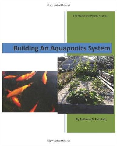 Building an Aquaponics System ( Backyard Prepper )