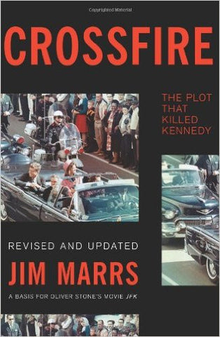 Crossfire: The Plot That Killed Kennedy (Revised)