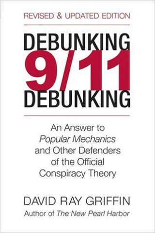 Debunking 9/11 Debunking: An Answer to Popular Mechanics and Other Defenders of the Official Conspiracy Theory - Greenlight