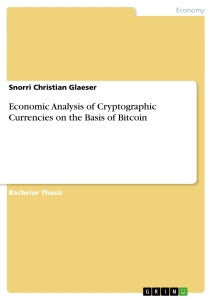 Economic Analysis of Cryptographic Currencies on the Basis of Bitcoin