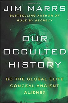 Our Occulted History: Do the Global Elite Conceal Ancient Aliens?