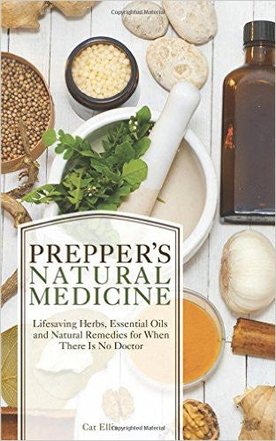 Prepper's Natural Medicine: Life-Saving Herbs, Essential Oils and Natural Remedies for When There Is No Doctor ( Preppers )